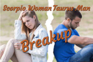 Scorpio Woman & Taurus Man Breakup - Get Him Back | Taurus Men